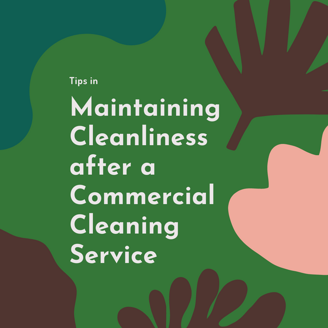 Tips-in-Maintaining-Cleanliness-after-a-Commercial-Cleaning-Service