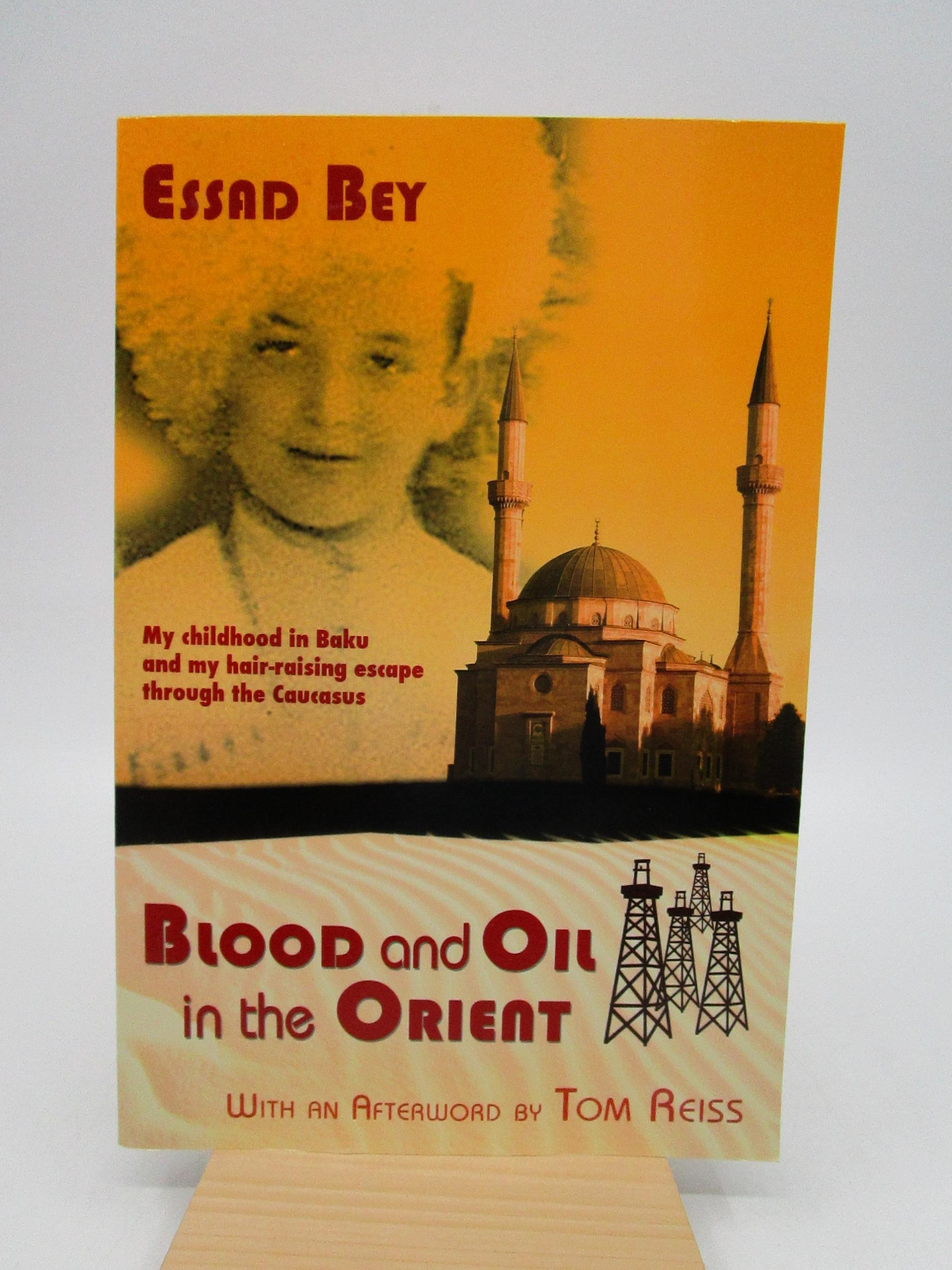 Image for Blood and Oil in the Orient: My Childhood in Baku and My Hair-Raising Escape Through the Caucasus