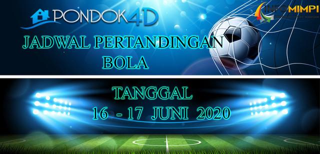 JADWAL PERTANDINGAN BOLA 17 – 18 June 2020