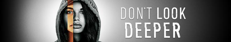 Don't Look Deeper [1×05 Ultimo Aggiornamento]