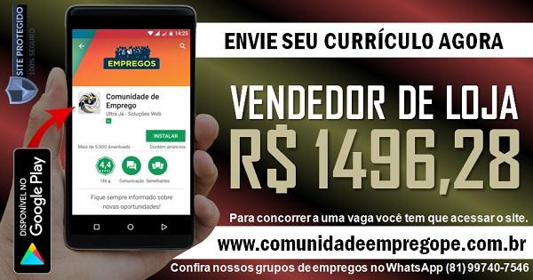 VENDEDOR DE LOJA COM SALÁRIO DE R$ 1496,28 PARA EMPRESA NO RECIFE