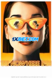 The Nowhere Inn (2021) Telugu Dubbed Movie Watch Online