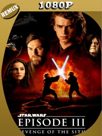 Star Wars: Episodio 3: La Venganza de los Sith (2005) REMASTERED BDRemux [1080p] Latino [GoogleDrive] [zgnrips]