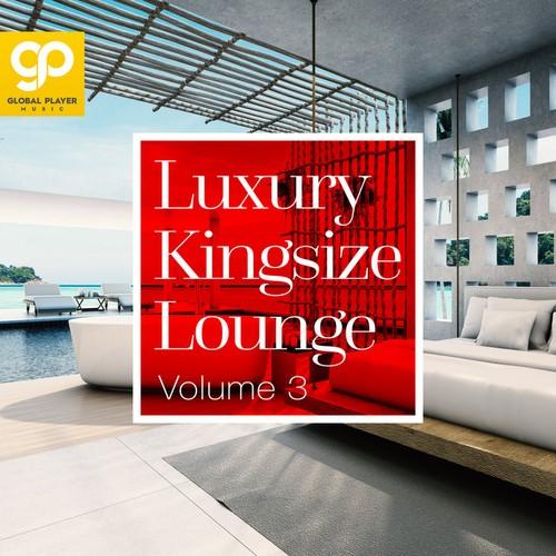 VA - Luxury Kingsize Lounge, Vol. 3 (2021)