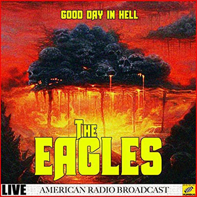 THE EAGLES - Good Day In Hell (Live)(2019) mp3 320 kbps