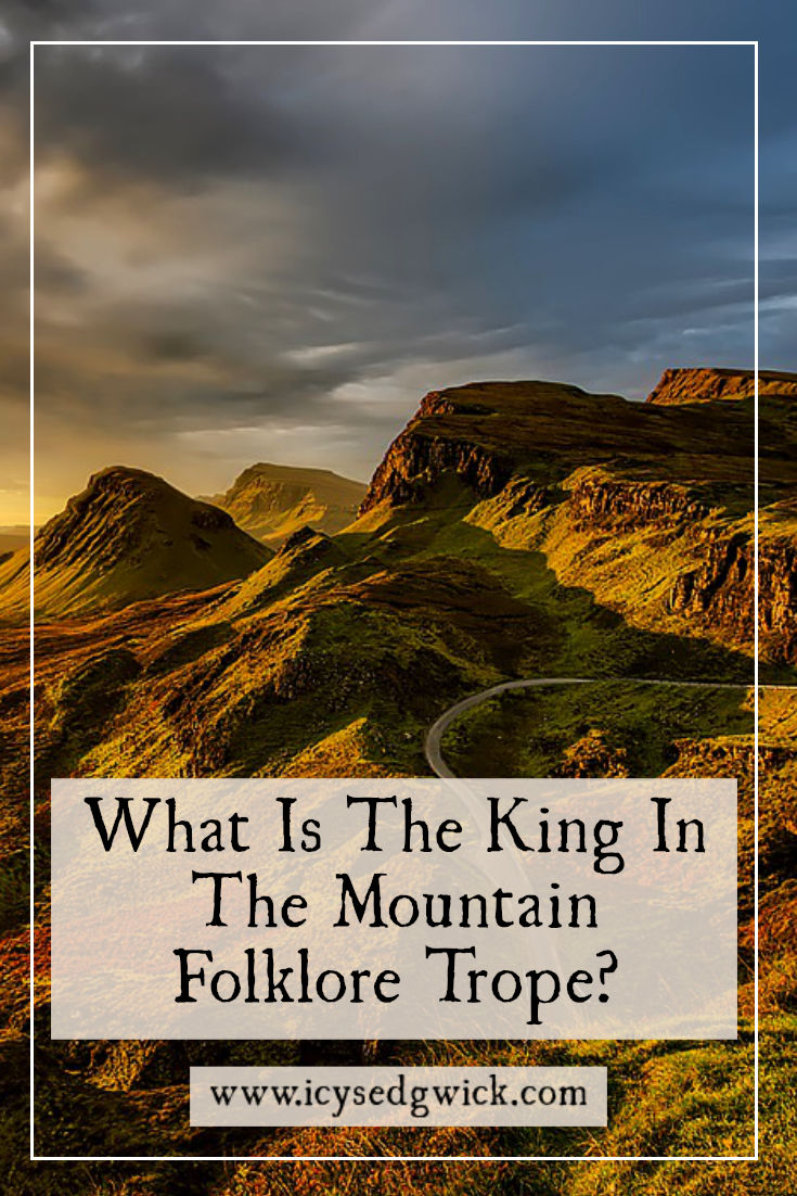 The King in the Mountain trope appears in both folklore and popular culture. But what is it and why does it crop up in so many legends? Find out here.