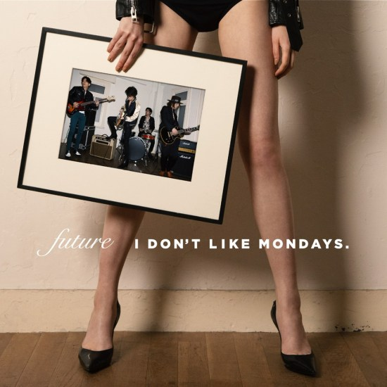[Album] I Don't Like Mondays. – FUTURE