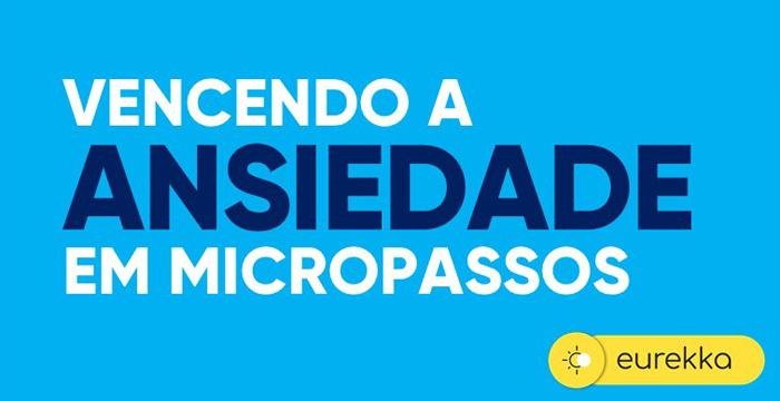 Download curso Vencendo a Ansiedade em Micropassos