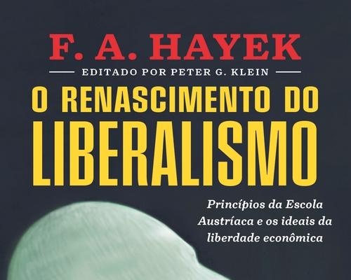 """@Faro Editorial lança este mês """"O renascimento do Liberalismo"""" do economista F.A Hayek"""
