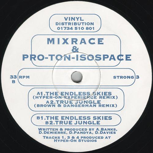 Mixrace & Pro-Ton-Isospace - The Endless Skies / True Jungle 1994