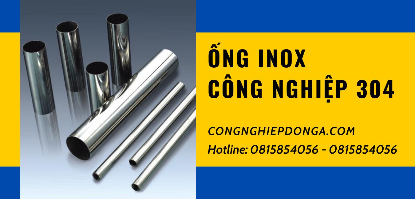 ong-inox-cong-nghiep-304-chat-luong-hang-dau-duoc-phan-phoi-tai-congnghiepdongacom-2