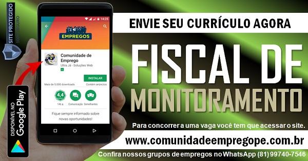 FISCAL DE MONITORAMENTO PARA EMPRESA DE VAREJO NO RECIFE