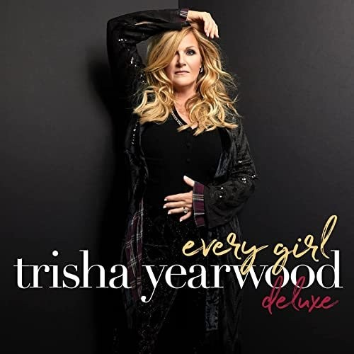 Trisha Yearwood - Every Girl (Deluxe Edition) (2021)