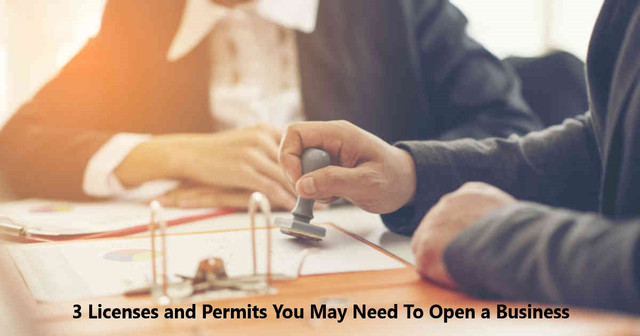 3 Licenses and Permits You May Need To Open a Business