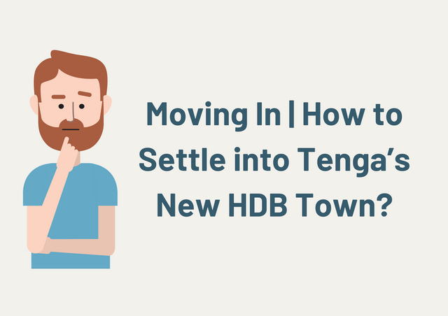 Moving-In-How-to-Settle-into-Tenga-s-New-HDB-Town