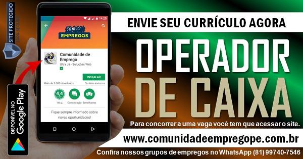 OPERADOR DE CAIXA PARA EMPRESA DO SEGMENTO DE GASTRONOMIA EM OLINDA