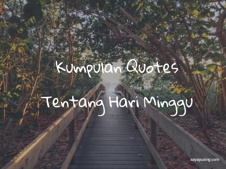 20 + Quotes Tentang Hari Minggu Bahasa Inggris Dan Terjemahannya