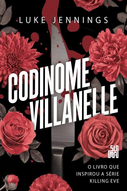 Resenha #403 Codinome Villanelle – Luke Jennings @EditoraSuma