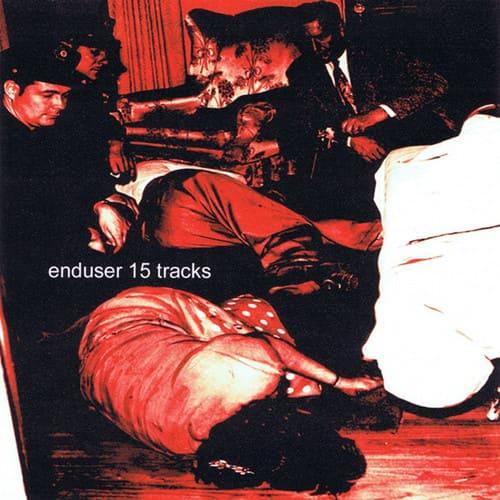 Enduser - 15 Tracks