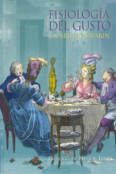 descargar Fisiología del gusto – Jean Anthelme Brillat-Savarin [Multiformato] [userupload] gratis