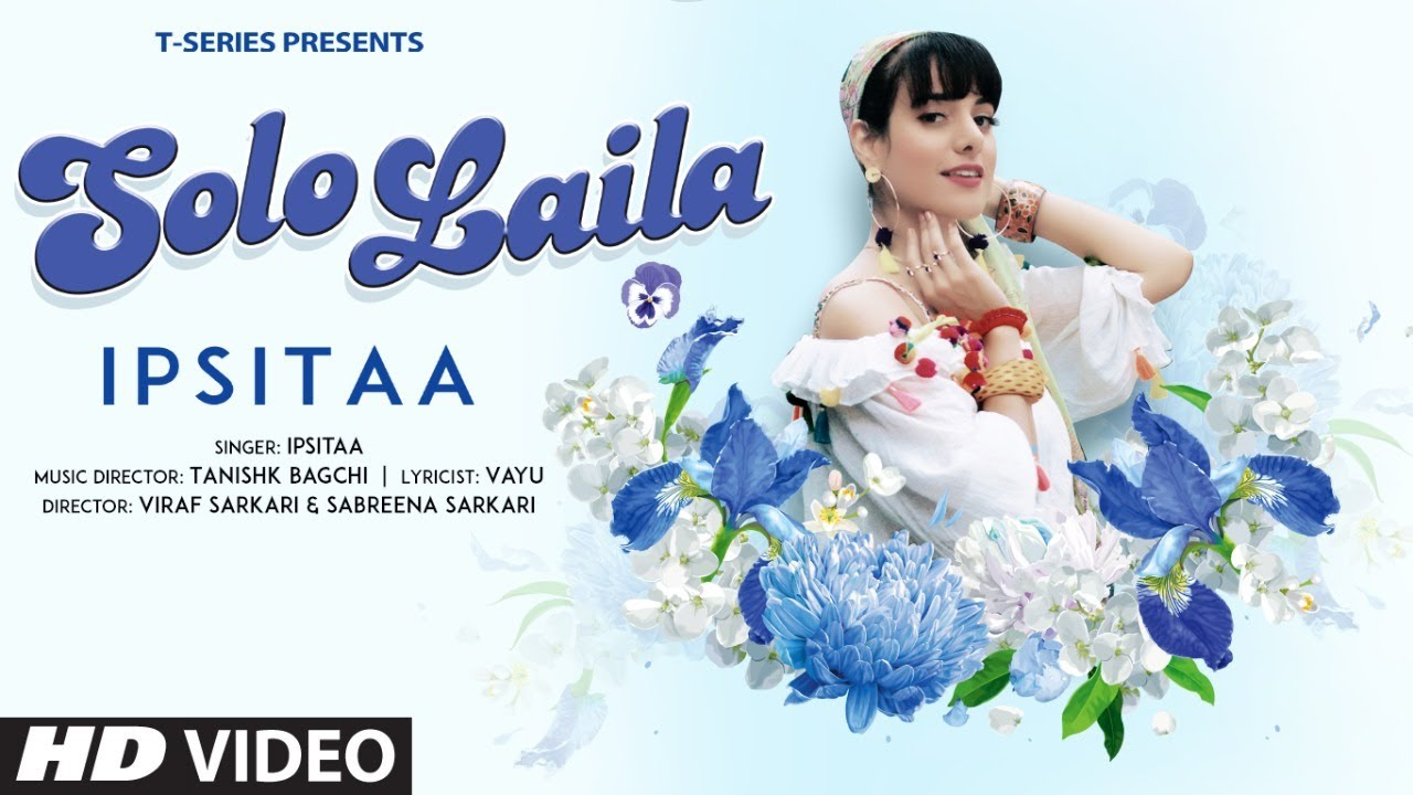 Solo Laila By Ipsitaa Official Music Video (2021) HD
