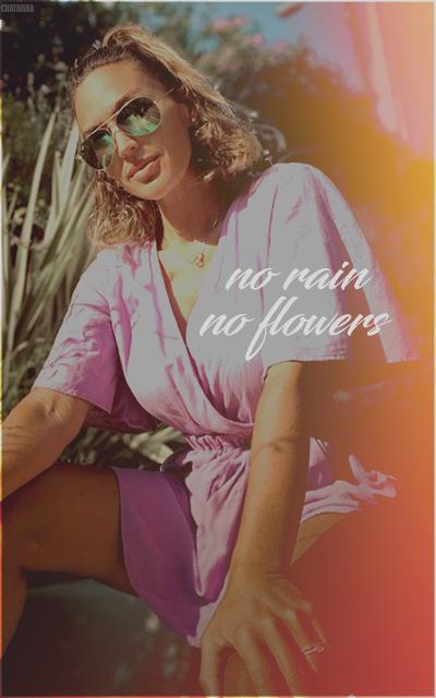 unusual world • chataigna No-rain-no-flowers
