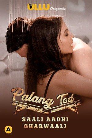 18+ Palang Tod (Saali Aadhi Gharwaali) 2021 S01 Hindi Complete Web Series 720p HDRip 250MB Download