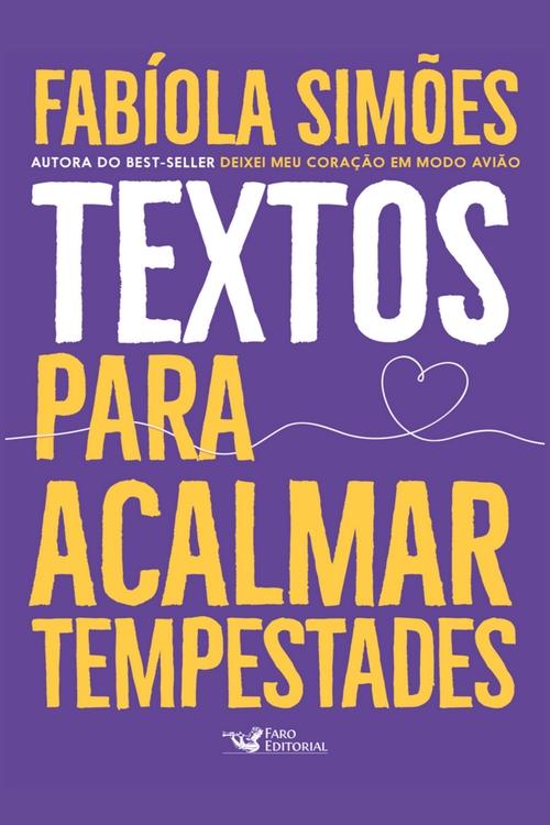 Resenha #389 Textos para Acalmar Tempestades – Fabíola Simões @FaroEditorial