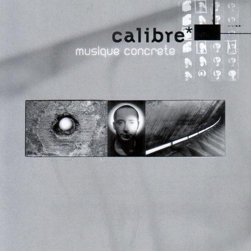 Calibre - Musique Concrete 2001