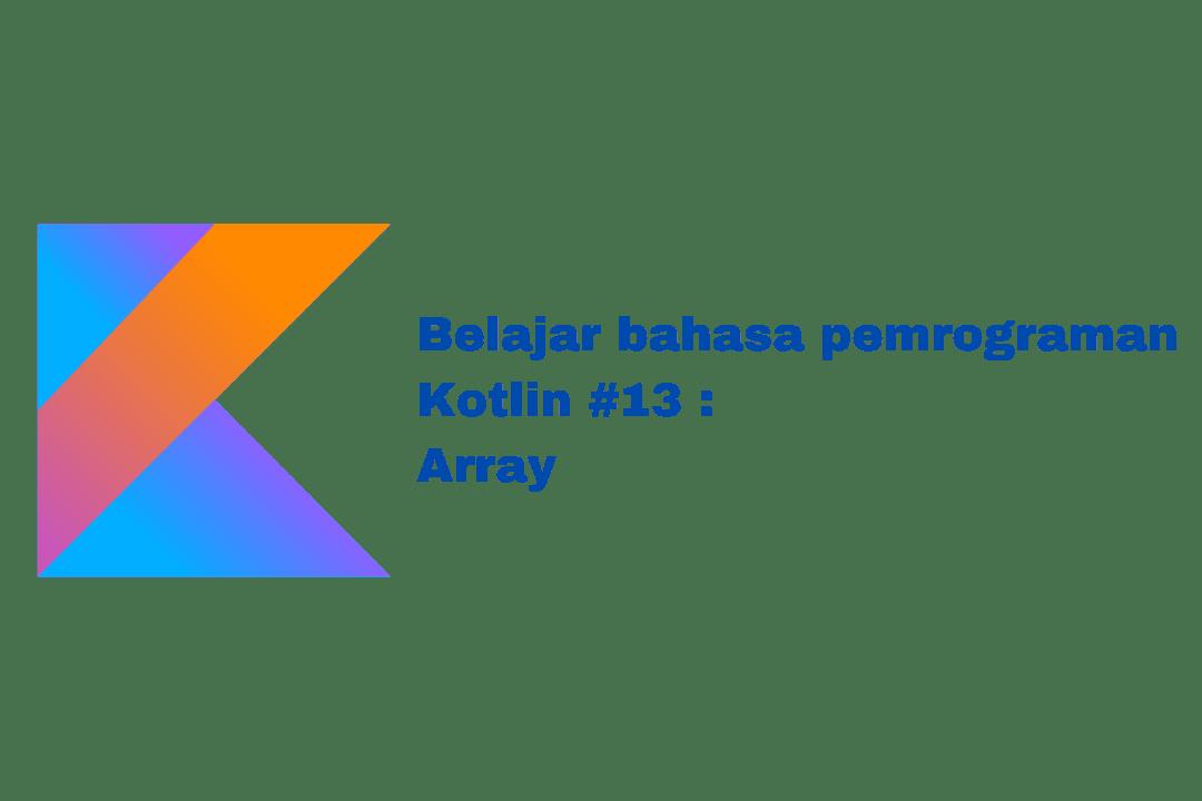 belajar bahasa pemrograman kotlin Array