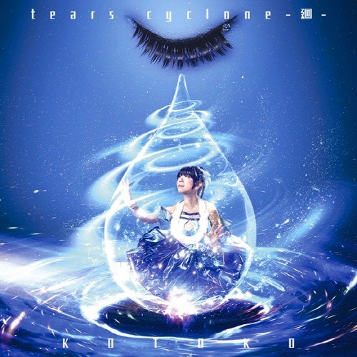 [Album] KOTOKO – tears cyclone -Kai-