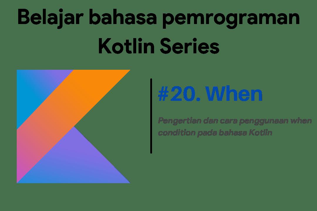 Belajar bahasa pemrograman kotlin when statement