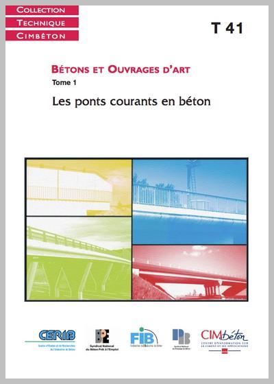 Technique Cimbéton : Bétons et Ouvrages d'Art, tome 1 : Les ponts courants en béton, tome 41