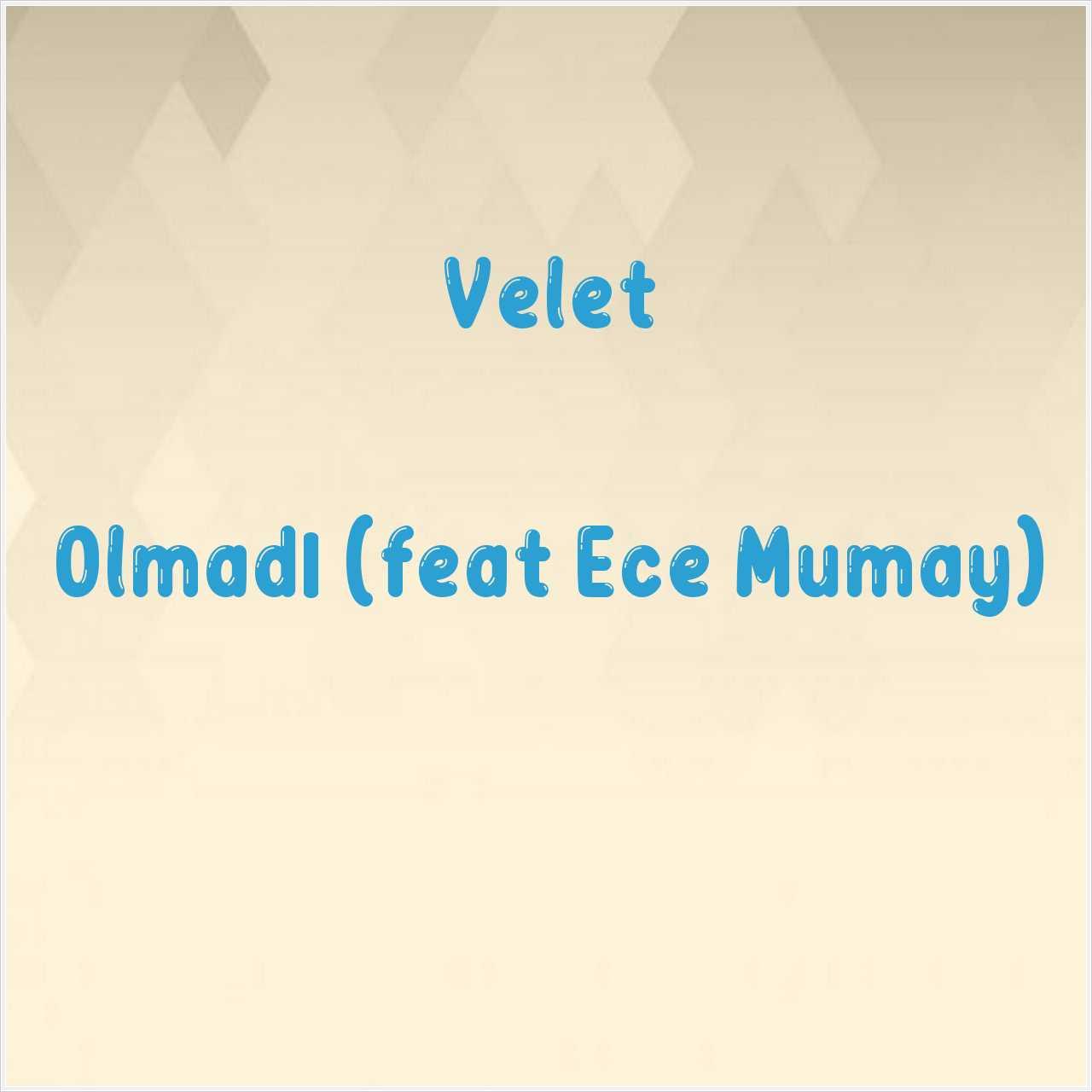 دانلود آهنگ جدید Velet به نام Olmadı (feat Ece Mumay)