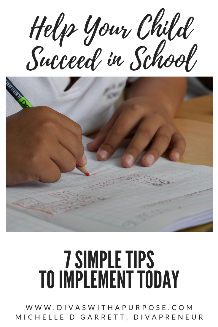 Help your child to succeed in school with these seven simple tips you can implement today