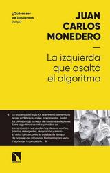 La izquierda que asaltó el algoritmo. Fraternidad y digna rabia en tiempos del big data - Juan Carlos Monedero - año 2018 - formato epub La-Izquierda-Que-Asalto-El-Algoritmo-Monedero-Juan-Carlos