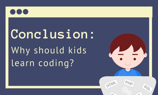 Conclusion-Why-should-kids-learn-coding