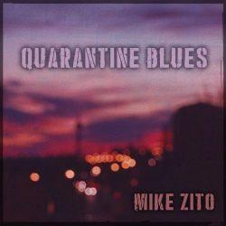 Mike Zito - Quarantine Blues (2020)