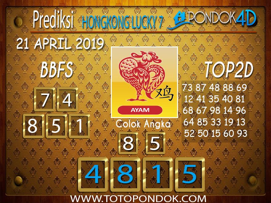 Prediksi Togel HONGKONG LUCKY 7 PONDOK4D 21 APRIL 2019