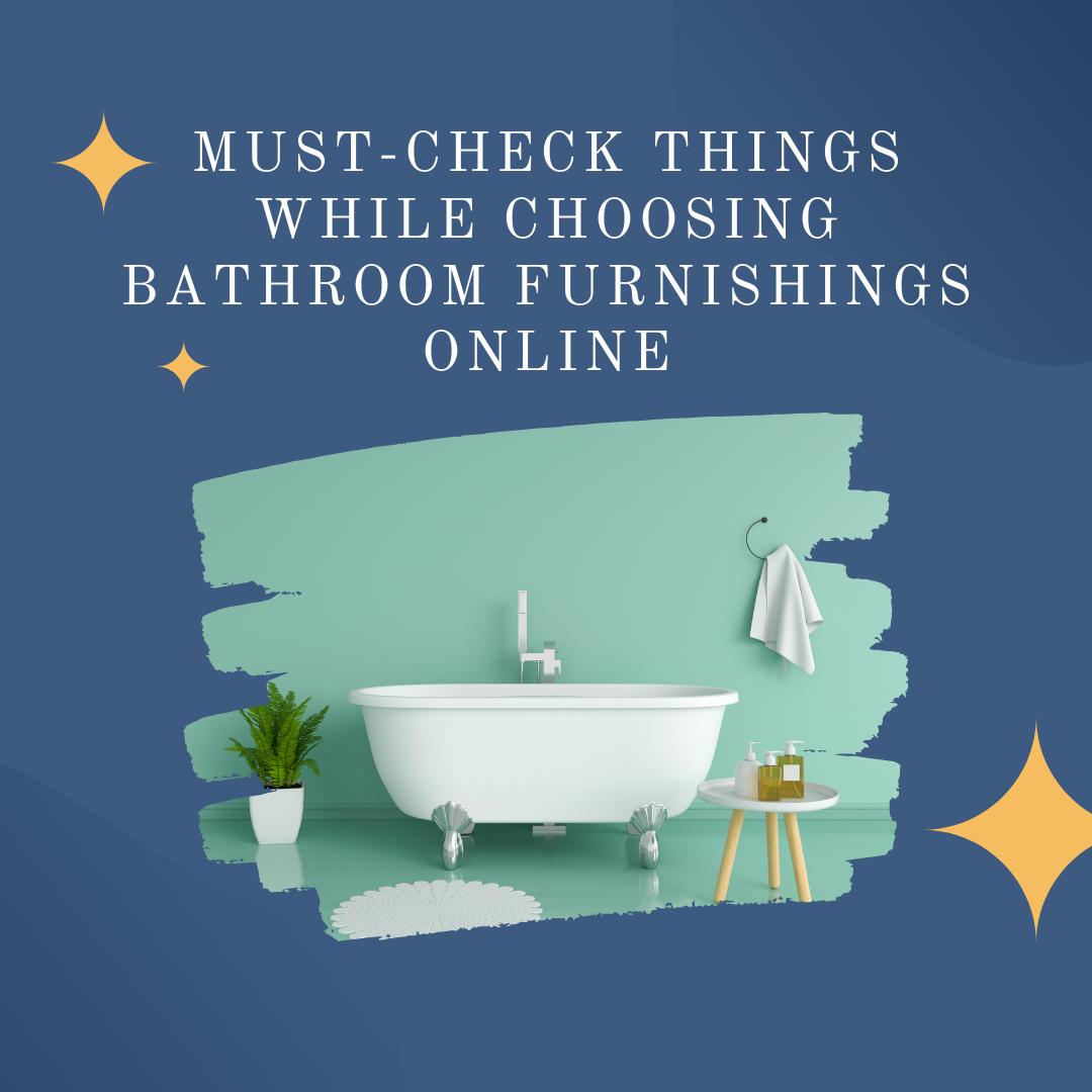 Must-Check-Things-While-Choosing-Bathroom-Furnishings-Online