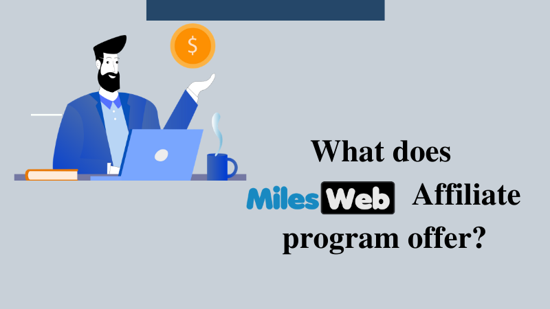 What Does the Milesweb Affiliate Program Offer?