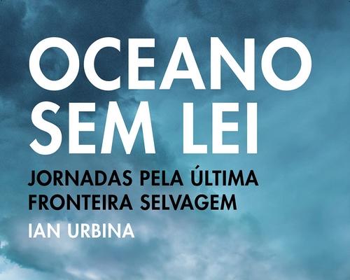 "Editora @Intrinseca lança esse mês ""Oceano sem lei"" de Ian Urbina"