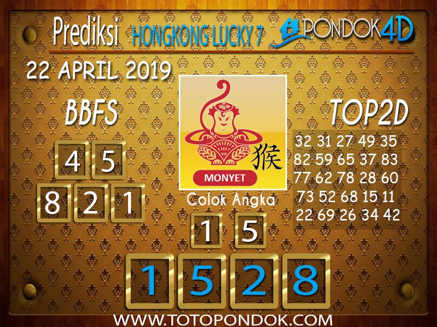 Prediksi Togel HONGKONG LUCKY 7 PONDOK4D 22 APRIL 2019