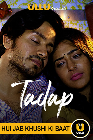18+ Tadap (Part 3) (2021) S01 Bengali Ullu Originals Complete Web Series 720p HDRip 700MB Download