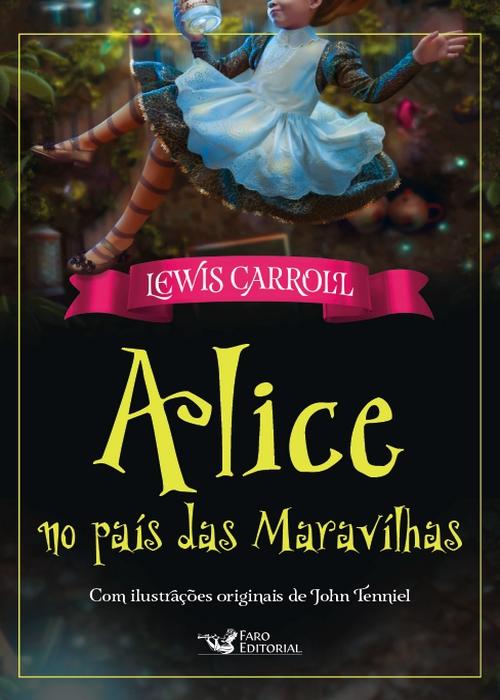 Resenha #341 Alice no Pais da Maravilhas – Lewis Carrol @faroeditorial