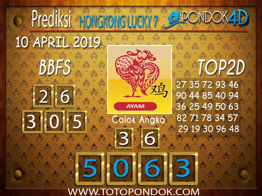 Prediksi Togel HONGKONG LUCKY 7 PONDOK4D 10 APRIL 2019