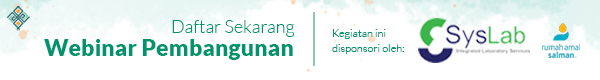Daftar Webinar Pembangunan disini | Kegiatan ini disponsori oleh Syslab & Rumah Amal Salman