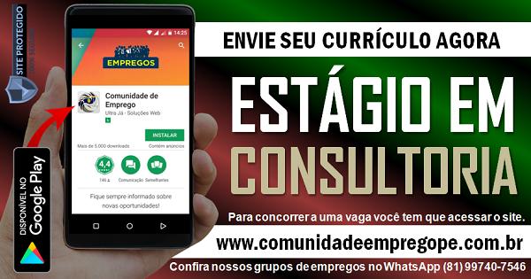 ESTÁGIO EM CONSULTORIA, 02 VAGAS COM BOLSA DE R$ 800,00 PARA O RECIFE