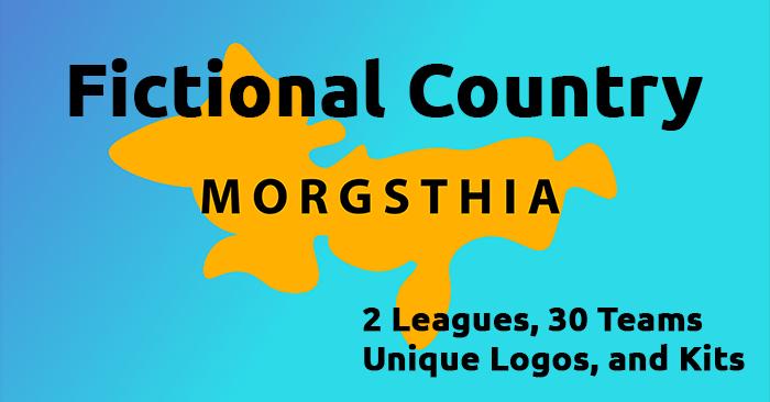 FM 2020 Fantasy Scenarios - Fictional Country: Morgsthia