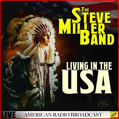 The Steve Miller Band - Living In The USA (Live) (2019) flac